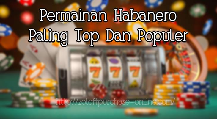 Permainan Habanero Paling Top Dan Populer